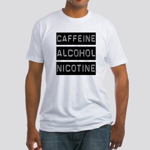 Caffeine, Alcohol, Tobacco Fitted T-Shirt