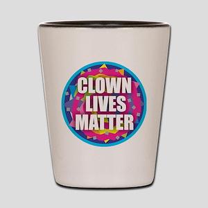 Clown Lives Shot Glass