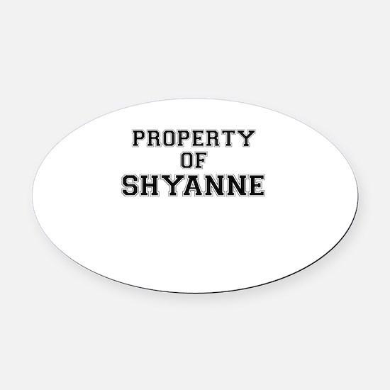 Property of SHYANNE Oval Car Magnet