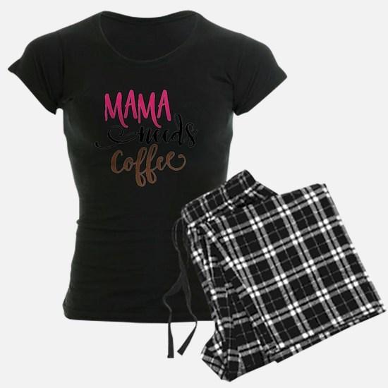 MAMA NEEDS COFFEE Pajamas
