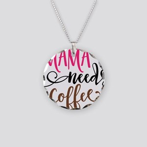 MAMA NEEDS COFFEE Necklace