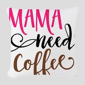MAMA NEEDS COFFEE Woven Throw Pillow