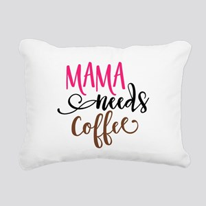 MAMA NEEDS COFFEE Rectangular Canvas Pillow