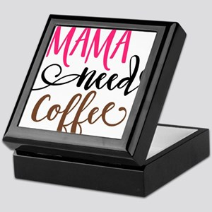 MAMA NEEDS COFFEE Keepsake Box