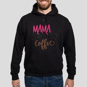 MAMA NEEDS COFFEE Hoodie
