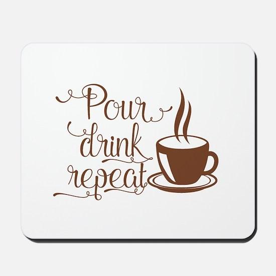 POUR, DRINK, REPEAT Mousepad