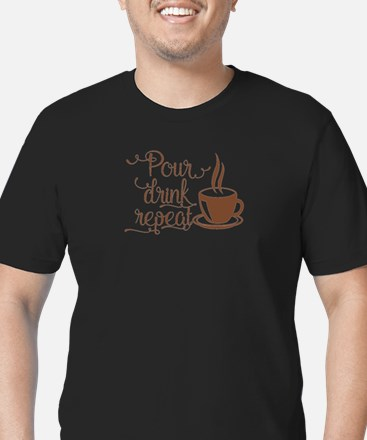 POUR, DRINK, REPEAT T-Shirt
