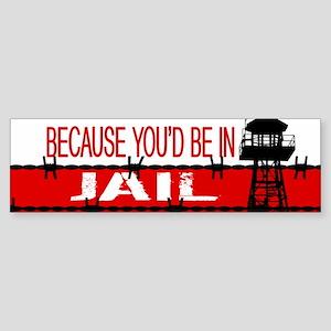 "Donald Trump: ""Because You'd Be I Sticker (Bumper)"