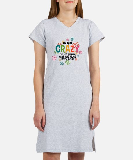I'm Not Crazy Women's Nightshirt