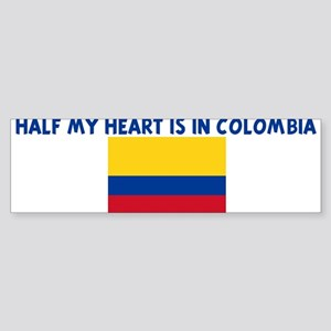 HALF MY HEART IS IN COLOMBIA Bumper Sticker