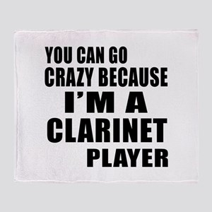 You Can Go Crazy Because I Am clarin Throw Blanket
