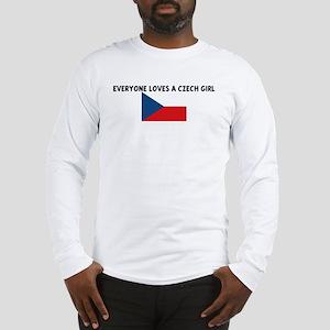 EVERYONE LOVES A CZECH GIRL Long Sleeve T-Shirt
