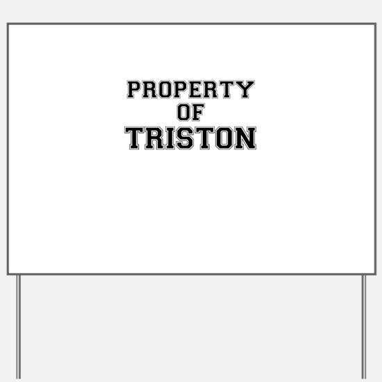 Property of TRISTON Yard Sign