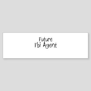 Future Fbi Agent Bumper Sticker
