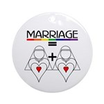 MARRIAGE EQUALS HEART PLUS HE Keepsake (Round)