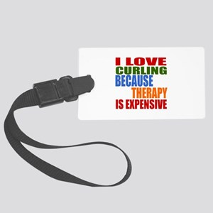 I Love Curling Because Therapy I Large Luggage Tag