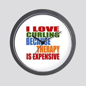I Love Curling Because Therapy Is Expen Wall Clock