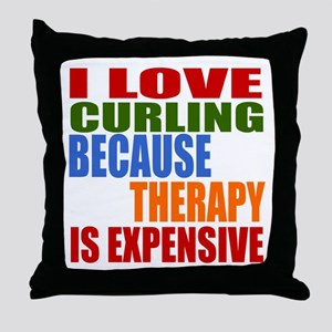 I Love Curling Because Therapy Is Exp Throw Pillow