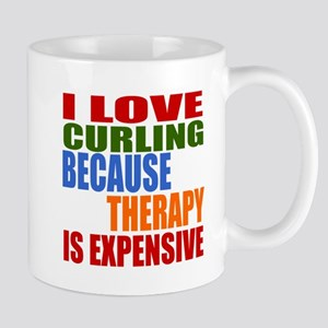 I Love Curling Because Therapy Is Expen Mug
