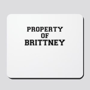 Property of BRITTNEY Mousepad