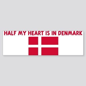 HALF MY HEART IS IN DENMARK Bumper Sticker