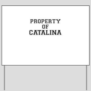 Property of CATALINA Yard Sign