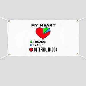 My Heart, Friend, Family Otterhound Dog Banner