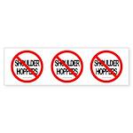 NO SHOULDER HOPPERS Three 4 One Bumper Sticker
