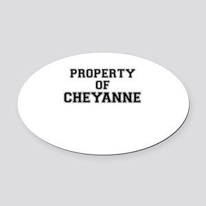 Property of CHEYANNE Oval Car Magnet