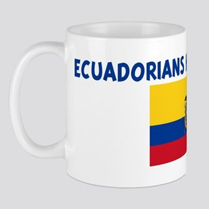 ECUADORIANS HAVE MORE FUN Mug