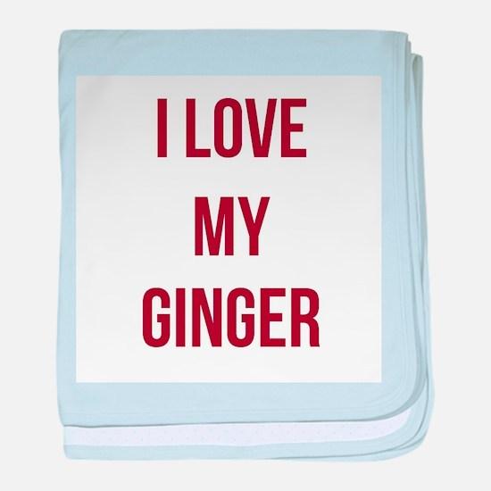 I Love My Ginger baby blanket