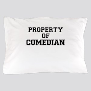 Property of COMEDIAN Pillow Case