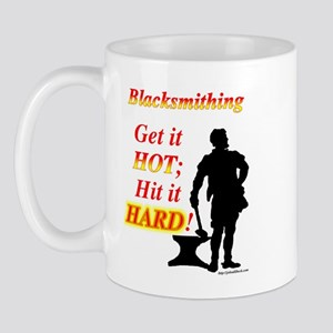 Get it hot Hit it hard Mug