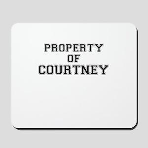 Property of COURTNEY Mousepad