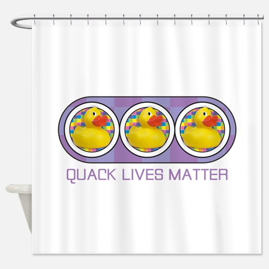 Quack Lives Matter Shower Curtain
