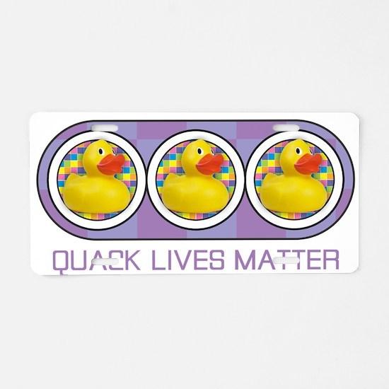 Quack Lives Matter Aluminum License Plate