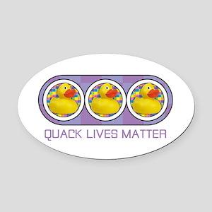 Quack Lives Matter Oval Car Magnet
