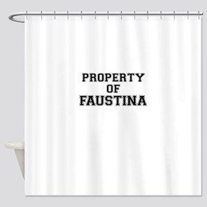 Property of FAUSTINA Shower Curtain