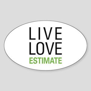Live Love Estimate Sticker (Oval)