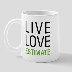 Live Love Estimate Mug
