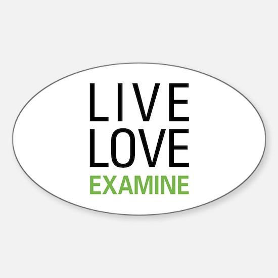 Live Love Examine Sticker (Oval)