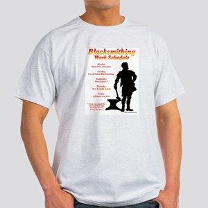Blacksmithing Work Schedule Light T-Shirt