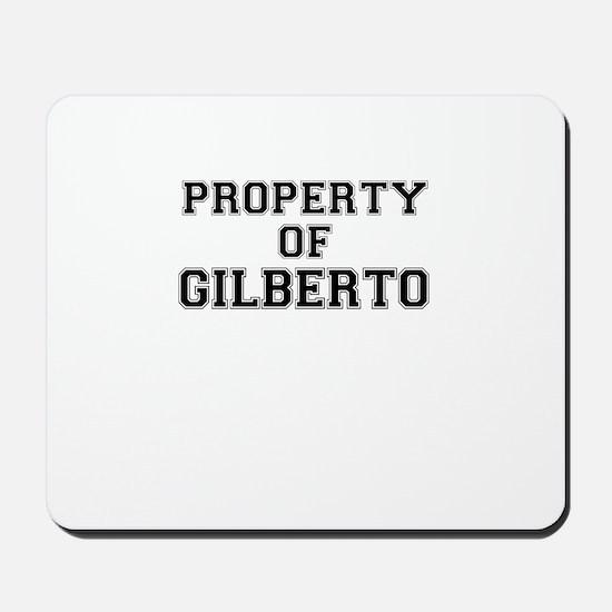 Property of GILBERTO Mousepad