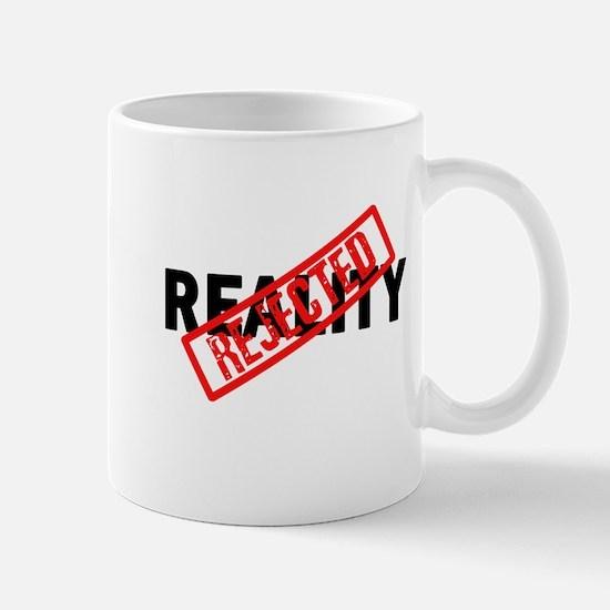 Reality REJECTED Mug
