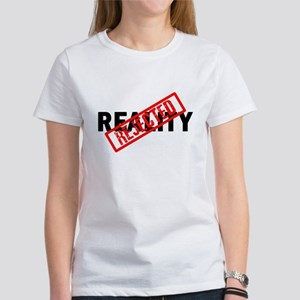Reality REJECTED Women's T-Shirt