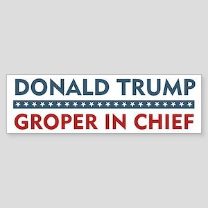 Donald Trump Groper In Chief Bumper Sticker