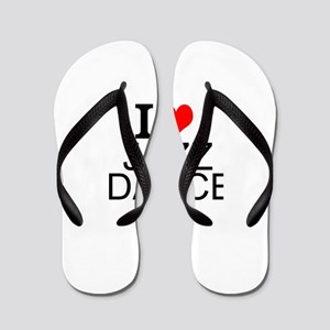 I Love Jazz Dance Flip Flops
