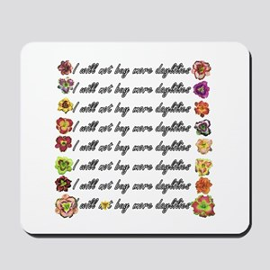 Buy more daylilies Mousepad