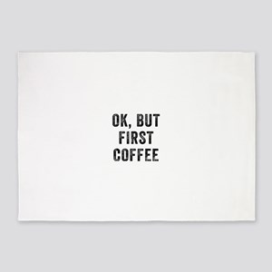 Ok But First Coffee 5'x7'Area Rug