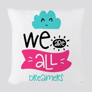We Are All Dreamers Woven Throw Pillow